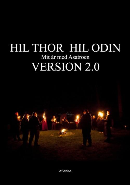 Hil Thor Hil Odin mit år med asatroen - Forn Sidr